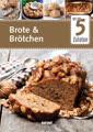 Brote & Brötchen - mit nur 5 Zutaten