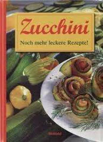Zucchini - Noch mehr leckere Rezepte!