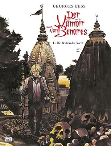 Der Vampir von Benares - Bd.1: Der Vampir von Benares - Die Bestien der Nacht