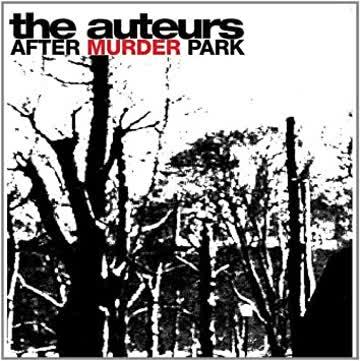 The Auteurs - After murder park