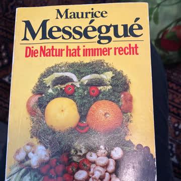 Maurice Mességué - Die Natur hat immer recht