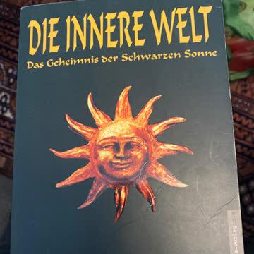 Die innere Welt - das Geheimnis der schwarzen Sonne