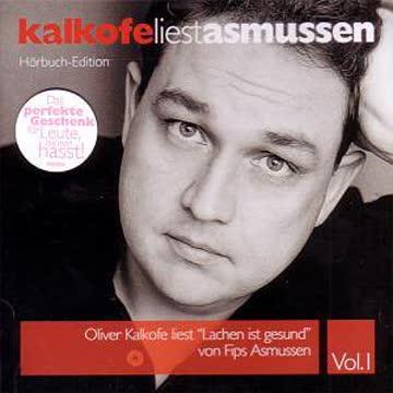 """Kalkofe liest Asmussen - """"Lachen ist gesund"""" Vol. 1"""