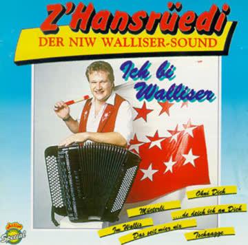 Z'Hansrüedi - Ich bi Walliser
