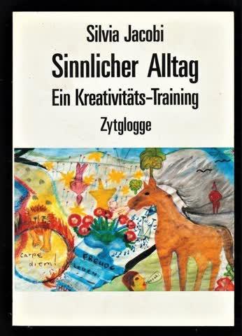Sinnlicher Alltag - Ein Kreativitäts-Training