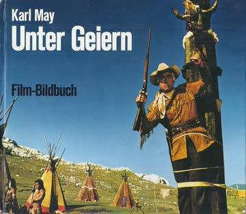 Karl May: Unter Geiern (Fotoband)
