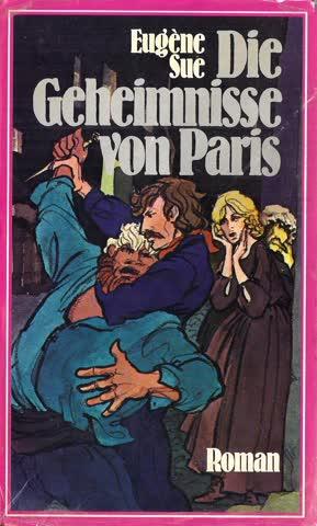 Eugène Sue: Die Geheimnisse von Paris (Literaturklassiker)