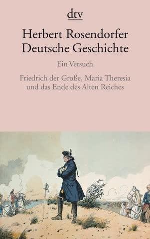 Deutsche Geschichte - 6: Friedrich der Große, Maria Theresia und das Ende des Alten Reiches