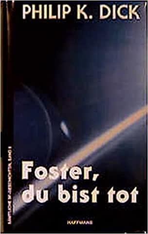 Foster, du bist tot - Sämtliche SF-Geschichten, Band 6