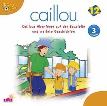 Caillou auf der Baustelle und andere Geschichten 71 - 79