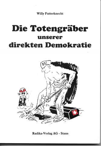 Die Totengräber der direkten Demokratie - Will Futterknecht