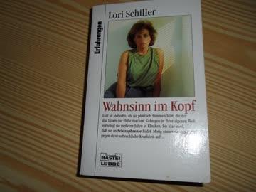 Wahnsinn im Kopf Lori Schiller