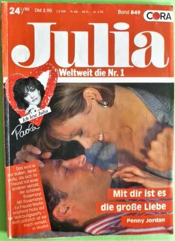 Julia Mit dir ist es die grosse Liebe von Penny Jordan