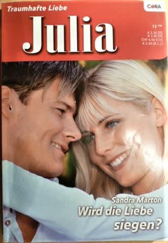 Julia Wird die Liebe siegen? von Sandra Marton