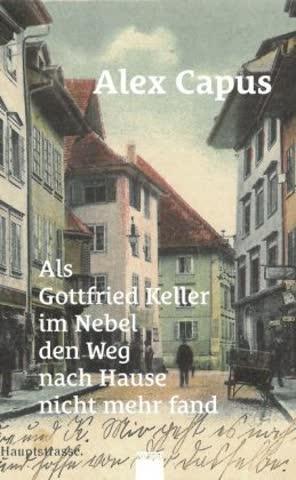 Als Gottfried Keller im Nebel den Weg nach Hause nicht mehr fand