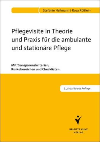 Pflegevisite in Theorie und Praxis für die ambulante und stationäre Pflege