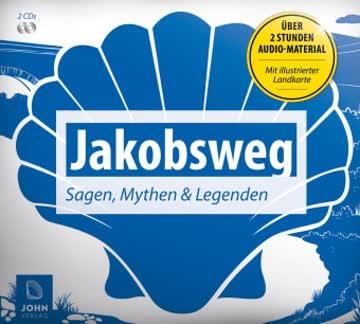 Jakobsweg - Sagen, Mythen und Legenden