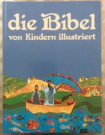 Die Bibel - von Kindern illustriert