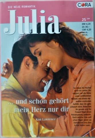 Julia ... und schon gehört mein Herz nur dir