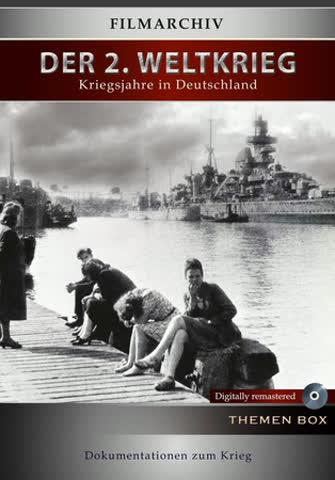 Der 2. Weltkrieg Kriegsjahre in Deutschland