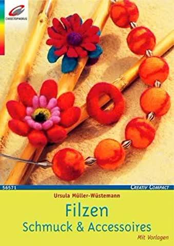 Filzen: Schmuck & Accessoires. Mit Vorlagen (Creativ Compact)