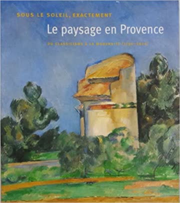 Le paysage en Provence - Classicicme à la modernité