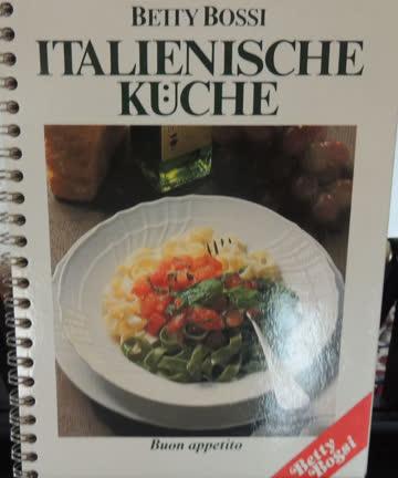 Betty Bossi - Italienische Küche - Buon appetito