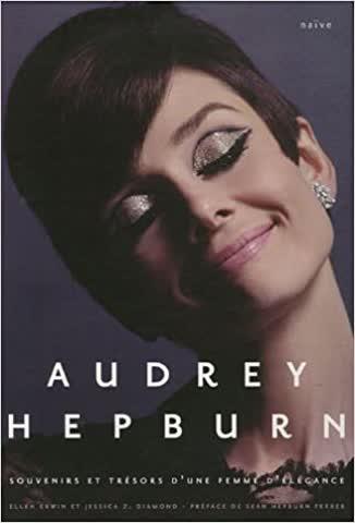 Audrey Hepburn: Souvenirs et trésors d'une femme d'élégance