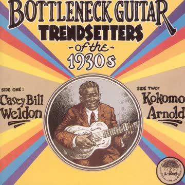 Casey Bill Weldon - Bottleneck Guitar Trendsetters of the 1930s