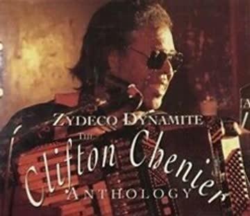Clifton Chenier - Zydeco Dynamite - The Anthology