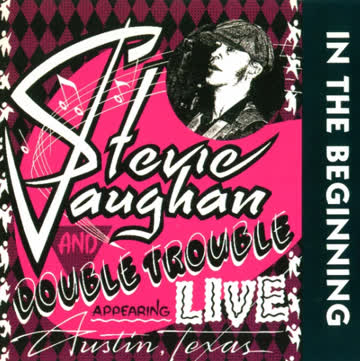 Stevie Ray Vaughan And Double Trouble - In The Beginning