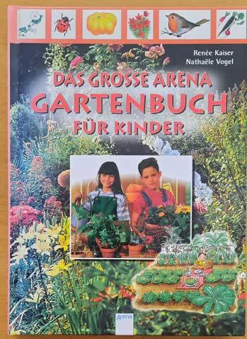 Das grosse Arena Gartenbuch für Kinder
