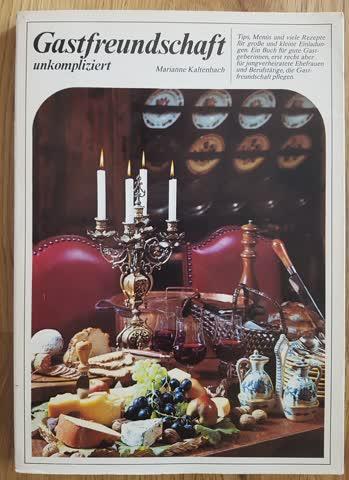 Gastfreundschaft unkompliziert - Marianne Kaltenbach