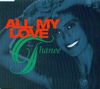 Thanee - All my love (5 versions, 1995)