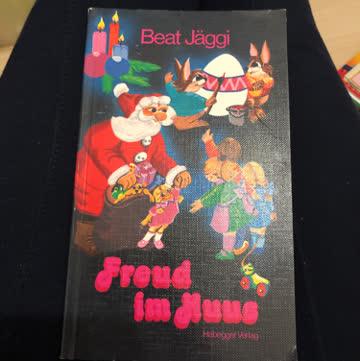 Freud im Huus  von Beat Jäggi