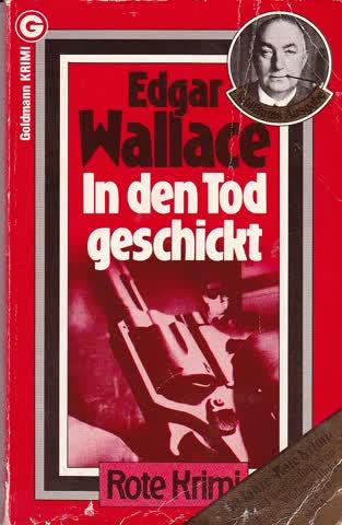 Edgar Wallace: In den Tod geschickt.