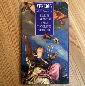 Venedig auf den Spuren von Bellini Carpaccio Tizian Tintoret