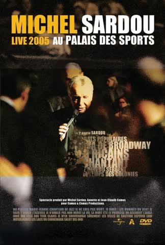 Michel Sardou Live 2005 Au Palais des Sports
