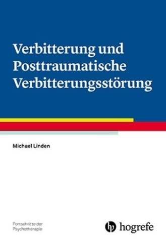 Fortschritte der Psychotherapie - Bd. 65: Verbitterung und Posttraumatische Verbitterungsstörung
