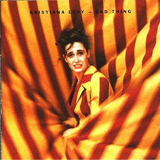 Kristiana Levy - Bad thing (1990)