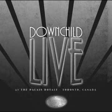Downchild - Live at the Palais Royale, Toronto