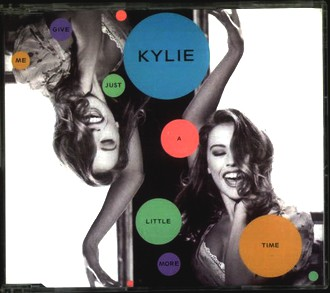 Kylie Minogue - Give me just a little more time (2 versions, 1991/92, plus 2 versions of 'Do you dare')
