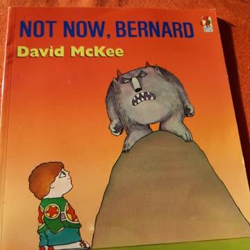 Not Now,Bernard