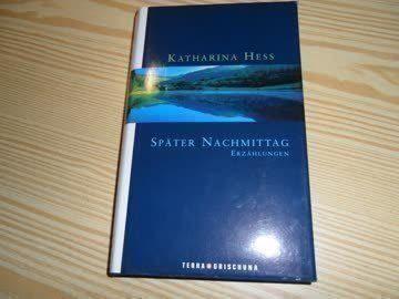 Später Nachmittag Katharina Hess
