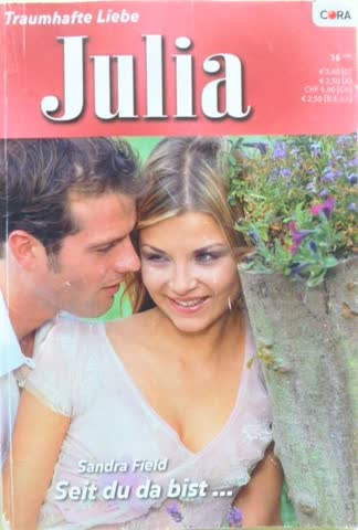 Julia Seit du da bist.....