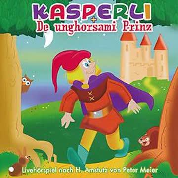 Chasperli - De unghorsami Prinz