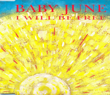 Baby June - I will be free (4 versions, 1993)