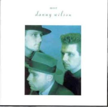 Danny Wilson - Meet (1987)