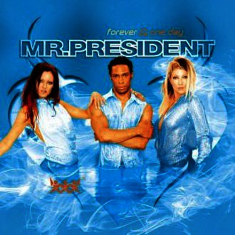 Mr.President - Forever (and One Day)