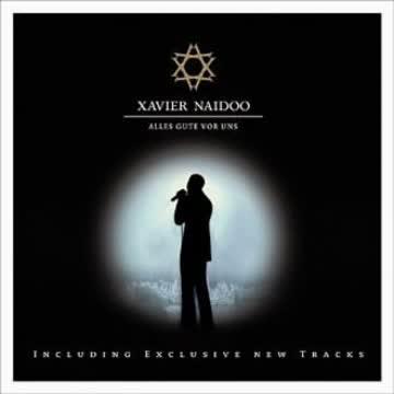 Xavier Naidoo - ...Alles Gute Vor Uns...